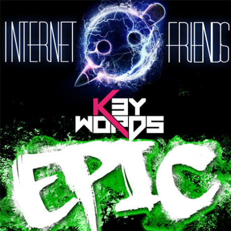Sandro Silva & Quintino vs. Knife Party – Epic Friends ( k3ywords Bootleg )