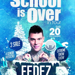 ScaccoMatto - WeMakeItFunky presentano con Radio Number One Dance www.radionumberonedance.it SCHOOL IS OVER on tour // special guest FEDEZ numero uno nelle classifiche con POPHOOLISTA numero uno in tv con XFACTOR per info e prevendite: 348.4440680 oppure info@wemakeitfunky.com