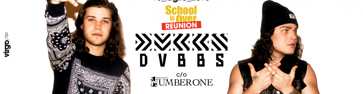 School Is Over Reunion | DVBBS | Number One